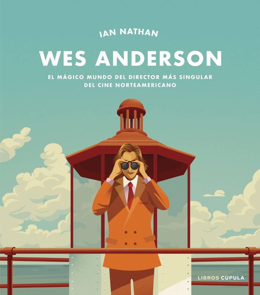 Guía del cine de Wes Anderson de Ian Nathan.