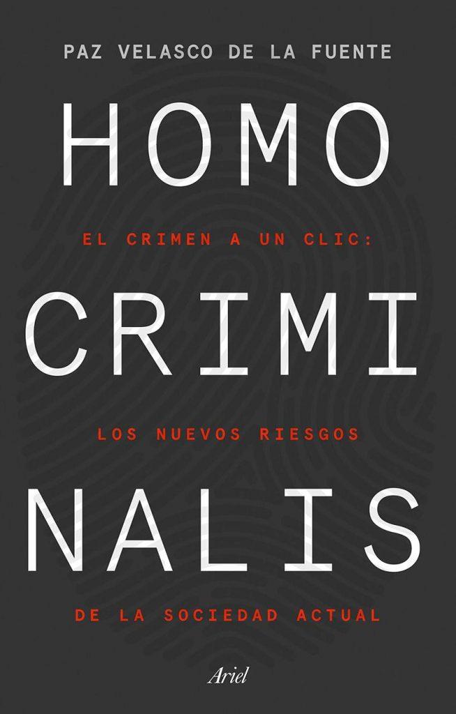 Homo criminalis de la criminóloga Paz Velasco de la Fuente.