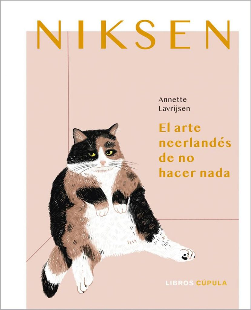 Niksen, el arte neerlandés de no hacer nada de Annette Lavrijsen.