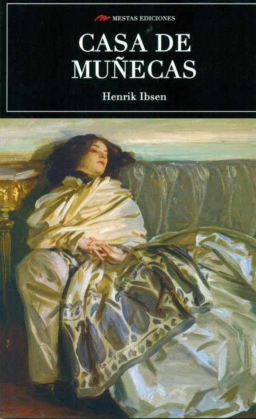Casa de Muñecas, obra teatral feminista de Henrik Ibsen.